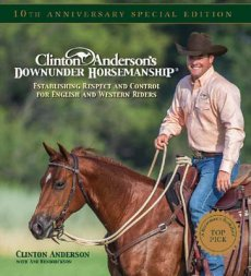 Clinton Andersons Downunder Horsemanship (10th Anniversary Special Edition)