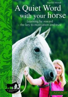 Quiet Word with Your Horse: Learning by Reward - The Key to Motivation and Trust