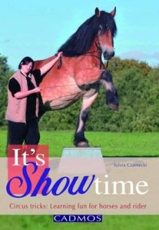 It's Showtime: Circus Tricks: Learning Fun for Horses and Riders