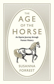 Age of the Horse: Equine Journey through Human History (Due November)
