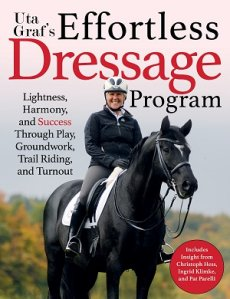 Uta Graf's Effortless Dressage Program