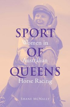 Sport of Queens: Women in Australian Horse Racing