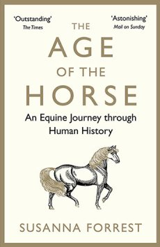 Age of the Horse: An Equine Journey through Human History