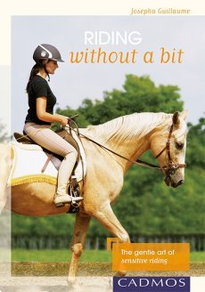 Riding Without a Bit: The Gentle Art of Sensitive Riding (DUE January)