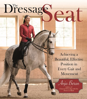 Dressage Seat: Achieving a Beautiful, Effective Position in Every Gait and Movement