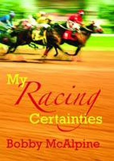 My Racing Certainties