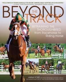 Beyond the Track: Retraining the Thoroughbred from Racecourse to Riding Horse (New Edition)