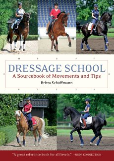 Dressage School: A Sourcebook of Movements and Tips (New Edition)
