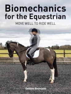 Biomechanics for the Equestrian: Move Well to Ride Well