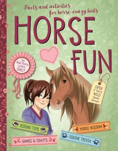 Horse Fun: Facts and Activities for Horse-Crazy Kids