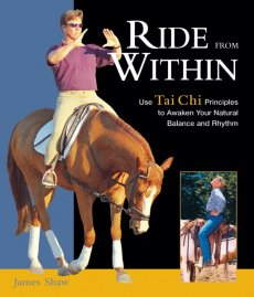 Ride from Within - Use Tai Chi Principles to Awaken Natural Balance and Rhythm
