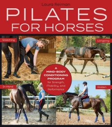 Pilates for Horses: A Mind-Body Conditioning Program for Strength, Mobility, and Performance (NEW)