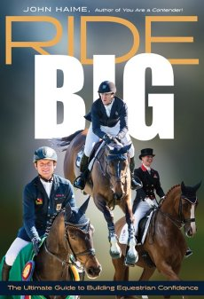 Ride Big: The Ultimate Guide to Building Equestrian Confidence (NOW IN STOCK)