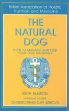 Natural Dog: How to Manage and Feed Your Dog Naturally