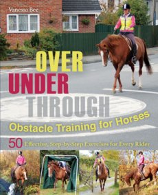 Over, Under, Through: Obstacle Training for Horses