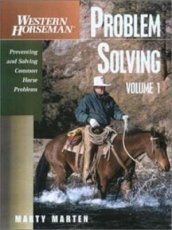 Problem Solving: Preventing and Solving Common Horse Problems (Vol 1)