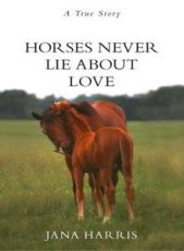 Horses Never Lie About Love (Australian Title)