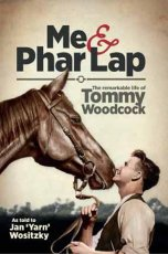 Me & Phar Lap: The Remarkable Life of Tommy Woodcock (Australian Title)