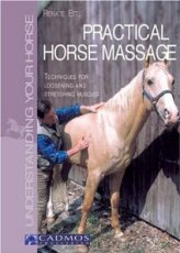 Practical Horse Massage: Techniques for Loosening and Stretching Muscles