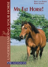 My Fat Horse!: How to Help Your Horse Lose Weight