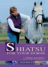 Shiatsu for Your Horse: Enhance Your Horse's Wellbeing and Happiness
