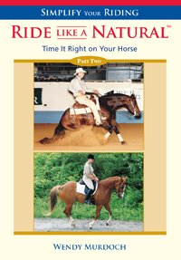 TIME IT RIGHT ON YOUR HORSE : RIDE LIKE A NATURAL 2(DVD)