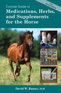 Concise Guide to Medications  Herbs and Supplements for the Horse