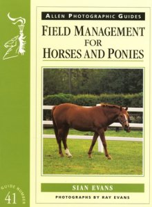 Field Management for Horses & Ponies