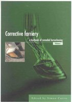 Corrective Farriery - A Textbook of Remedial Horseshoeing Volume I