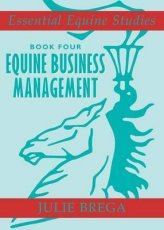 Equine Business Management (Essential Equine Studies 4)