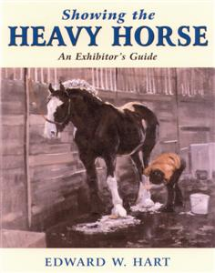 Showing the Heavy Horse - An Exhibitor's Guide
