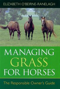 Managing Grass for Horses - The Responsible Owner's Guide