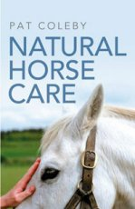 Natural Horse Care: A Practical Guide