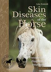 Skin Diseases of the Horse: Prevention, Diagnosis, Treatment