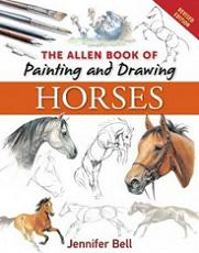 The Allen Book of Painting and Drawing Horses- Revised Edition