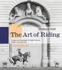 Art of Riding: Classical  Dressage to High School: