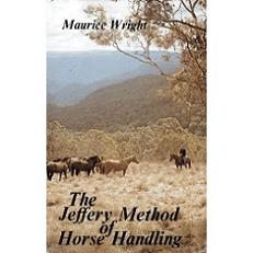 The Jeffery Method of Horse Handling (Australian Title)