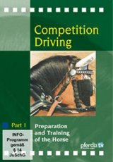 COMPETITION DRIVING 1: PREPARATION, TRAINING OF THE HORSE