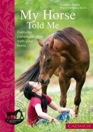 My Horse Told Me: Everyday Communication with Your Horse