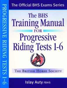 BHS Training Manual For Progressive Riding Tests