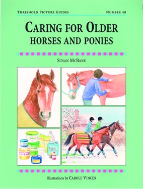 Caring For Older Horses and Ponies: TPG 48