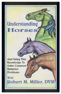 UNDERSTANDING HORSES & USING KNOWLEDGE TO SOLVE COMMON BEHAV